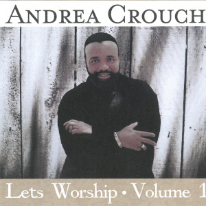 Album Lets Worship Vol 1 from Andrae Crouch