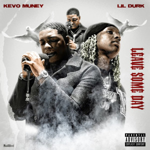 Album Leave Some Day (feat. Lil Durk) from Kevo Muney