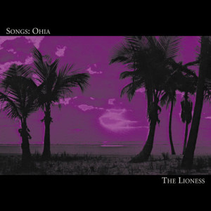 Album The Lioness from Songs:Ohia