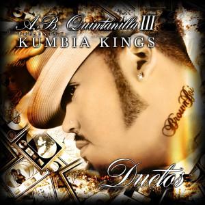 A.B. Quintanilla III & Kumbia Kumbia Kings Present The Duets 2005 A.B. Quintanilla III