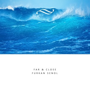 Album Far & Close from Furkan Senol