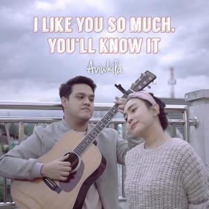 I Like You so Much, You'll Know It dari AVIWKILA