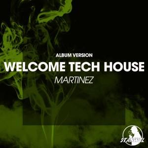 Album Welcome Tech House, Album Version from Martinez