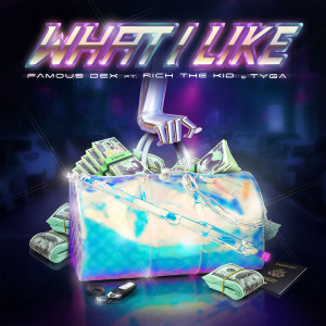 What I Like (feat. Rich The Kid & Tyga) (Explicit)