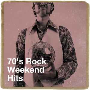 Album 70's Rock Weekend Hits from 70s Greatest Hits