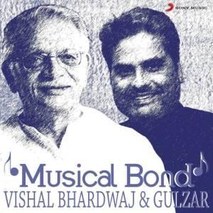 Album Musical Bond: Vishal Bhardwaj & Gulzar from Vishal Bhardwaj