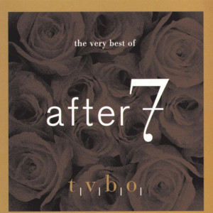 Album The Very Best Of After 7 from After 7