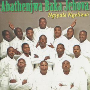Album Ngiyale Ngelizwi from Abathenjwa Baka Jehova