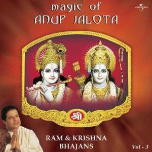 Magic Of Anup Jalota - Ram & Krishna Bhajans Vol. 3 2005 Anup Jalota