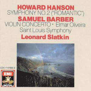 Hanson: Symphony No. 2 - Barber: Violin Concerto 1987 Leonard Slatkin