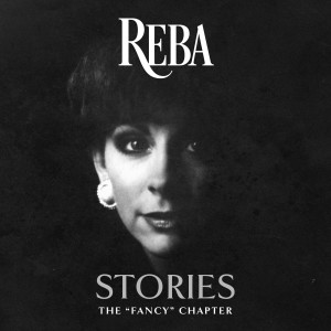 "Reba McEntire的專輯Reba Stories: The ""Fancy"" Chapter"