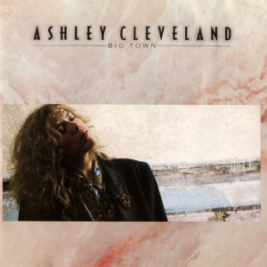 Album Big Town from Ashley Cleveland