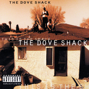 Album This Is The Shack (Explicit) from Dove Shack