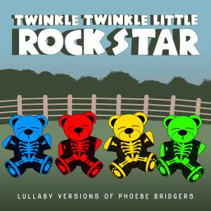 Album Lullaby Versions of Phoebe Bridgers from Twinkle Twinkle Little Rock Star