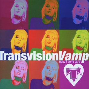 Album Baby I Don't Care - The Collection from Transvision Vamp