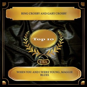 Album When You and I Were Young, Maggie Blues from Gary Crosby