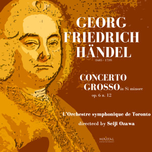 Seiji Ozawa的專輯Handel: Concerto Grosso in B Minor, Op. 6 No. 12