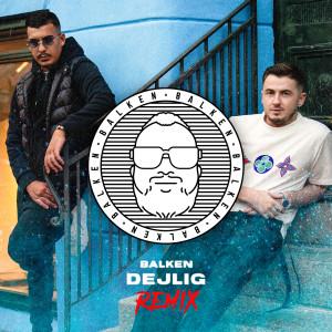 Album Dejlig (Balken Remix) from Balken