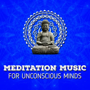 Album Meditation Music for Unconscious Minds from Lucid Dreaming World-Collective Unconscious Mind