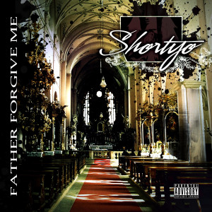 Album Father Forgive Me from Shortyo