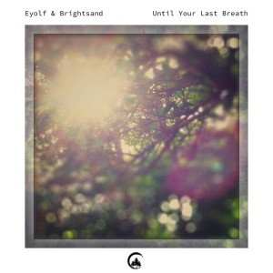 Album Until Your Last Breath from Brightsand