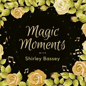 Album Magic Moments with Shirley Bassey from Shirley Bassey