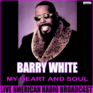 Barry White的專輯My Heart And Soul (Live)