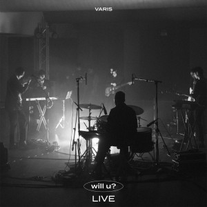 อัลบัม Will U? (Live) ศิลปิน Varis