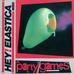 Party Games 1983 Hey! Elastica