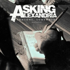 Asking Alexandria的專輯Someone, Somewhere (Acoustic Version)