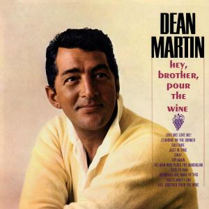Hey, Brother Pour The Wine 2011 Dean Martin