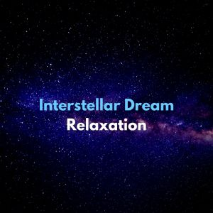 Zen Meditation and Natural White Noise and New Age Deep Massage的專輯Interstellar Dream Relaxation