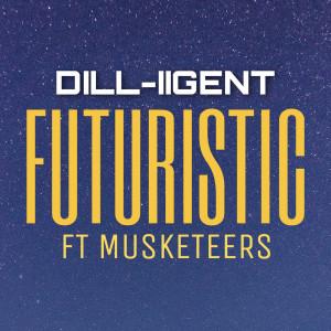 ฟังเพลงออนไลน์ เนื้อเพลง Futuristic ศิลปิน DILL-IIGENT