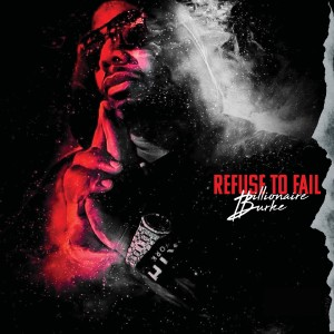 Album Refuse To Fail from Billionaire Burke