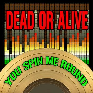 Album You Spin Me 'Round (Like A Record) (Nari & Milani Remix) from Dead Or Alive