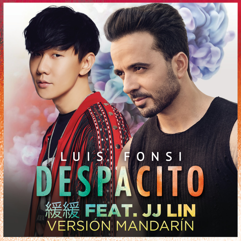 Despacito 緩緩 (Mandarin Version) 2018 Luis Fonsi; JJ Lin