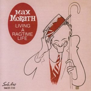 Album Living a Ragtime Life from Max Morath