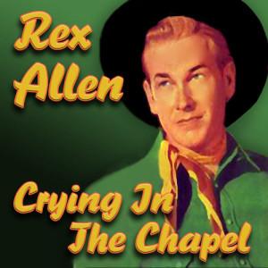 Album Crying In The Chapel from Rex Allen