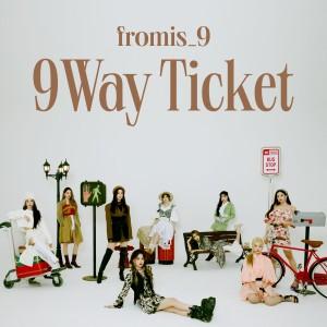 9 WAY TICKET dari fromis_9