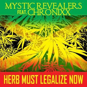 Listen to Herb Must Legalize Now (feat. Chronixx) song with lyrics from Mystic Revealers