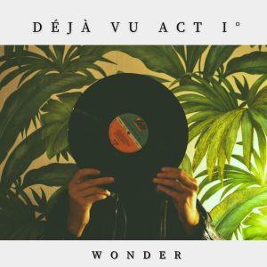 Album Dejavu Act I from Wonder
