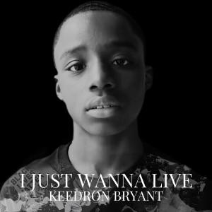 Album I JUST WANNA LIVE (GOSPEL SPIRIT MIX) from Keedron Bryant