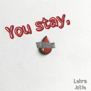 Album You Stay, (Explicit) from Lebra Jolie