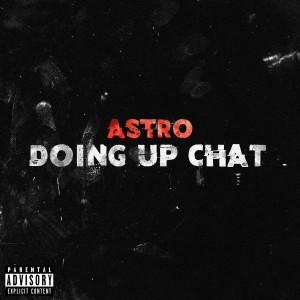 Astro的專輯Doing Up Chat (Explicit)