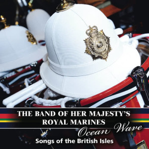 Album Ocean Wave from The Band of Her Majesty's Royal Marines