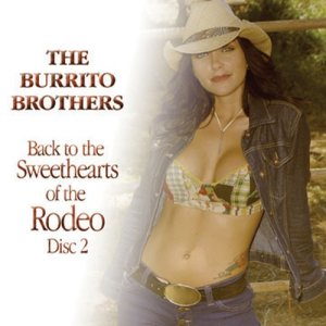 Album Back To the Sweethearts Of The Rodeo Disc 2 from The Burrito Brothers
