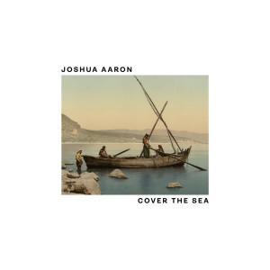 Album Cover the Sea from Joshua Aaron