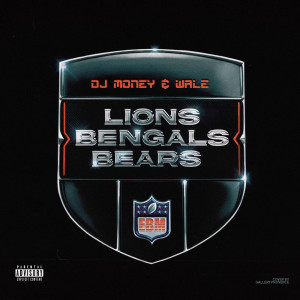 Album Lions, Bengals & Bears (Freestyle) from Wale