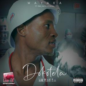 Album Wayaka Single from Dokotela Mkhenza