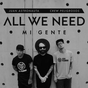Album All We Need Mi Gente from Juan Astronauta